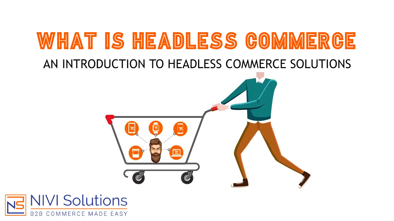 NIVI Solutions|Blog Post| What is headless Commerce